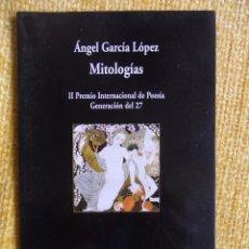 Libros de segunda mano: MITOLOGIAS. ANGEL GARCIA LOPEZ. II PREMIO INTERNACIONAL DE POESIA GENERACION DEL 27. COLECCION VISOR. Lote 122004502