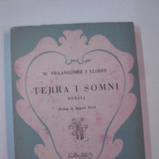 Libros de segunda mano: TERRA I SOMNI. POESIA. M. VILLANGOMEZ I LLOBET. EDITORIAL MOLL 1948. Lote 49310693