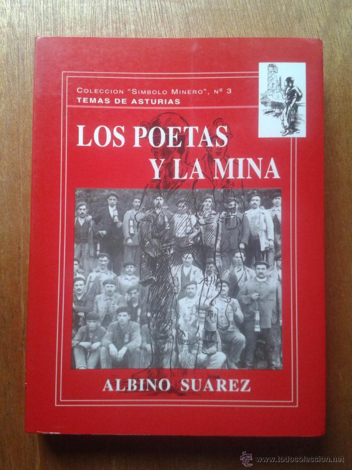 LOS POETAS Y LA MINA, ALBINO SUAREZ, TEMAS DE ASTURIAS, COLECCION SIMBOLO MINERO 1995 (Libros de Segunda Mano (posteriores a 1936) - Literatura - Poesía)
