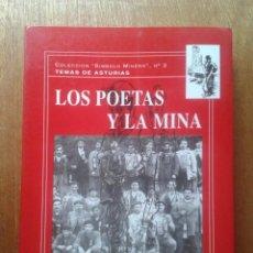 Libros de segunda mano: LOS POETAS Y LA MINA, ALBINO SUAREZ, TEMAS DE ASTURIAS, COLECCION SIMBOLO MINERO 1995. Lote 49374594