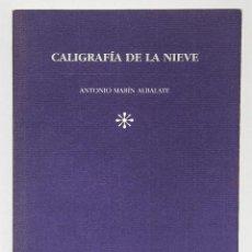 Libros de segunda mano: MARÍN ALBALATE, ANTONIO: CALIGRAFÍA DE LA NIEVE (TRES FRONTERAS) (CB). Lote 49408623