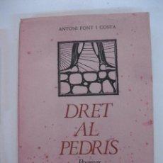 Libros de segunda mano: DRET AL PEDRIS. POEMES. ANTONI FONT I COSTA. BARCELONA 1965. DEDICATORIA AUTOGRAFA DE L'AUTOR.. Lote 49443413