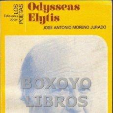 Libros de segunda mano: MORENO JURADO, JOSÉ ANTONIO. ODYSSEAS ELYTIS. Lote 48894947