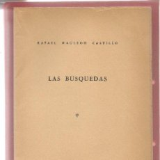 Libros de segunda mano: MAULEON CASTILLO, LAS BUSQUEDAS PRIMERA RADICACIÓN POETICA DE BRIGADAS LIRICAS 1951 1ª ARGENTINA. Lote 49559556