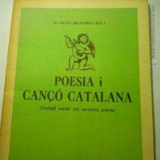 Libros de segunda mano: LIBRO EN CATALAN POESIA I CANÇO CATALANA- 1983-GOGISTES TARRAGONINS-MS,MIQUEL MELENDRES-42 PAG. Lote 49591459