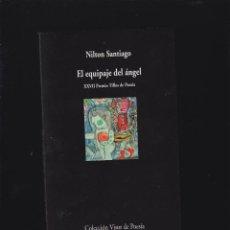 Libros de segunda mano: EL EQUIPAJE DEL ANGEL / NILTON SANTIAGO -ED. VISOR POESIA. Lote 49712298