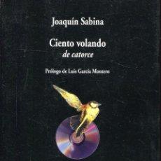 Libros de segunda mano: JOAQUIN SABINA CIENTO VOLANDO DE CATORCE. Lote 60981038
