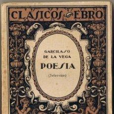 Libros de segunda mano: POESIA GARCILASO DE LA VEGA - 1941- CLASICOS EBRO. Lote 49858095
