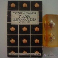 Libros de segunda mano: VICENTE ALEIXANDRE. POESIA SUPERREALISTA.ANTOLOGIA. BARRAL EDITORES 1971. 1A ED.. Lote 49867553