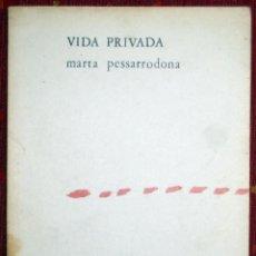 Libros de segunda mano: MARTA PESSARRODONA. VIDA PRIVADA. 1972. Lote 49946543