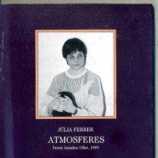 Libros de segunda mano: JULIA FERRER . ATMOSFERES (LA MAGRANA, 1989). Lote 49978966