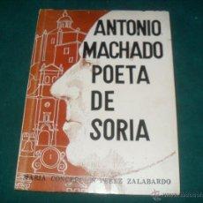 Libros de segunda mano: MARIA CONCEPCION PEREZ ZALABARDO, ANTONIO MACHADO POETA DE SORIA. DOP. DE SORIA 1975. Lote 58452336