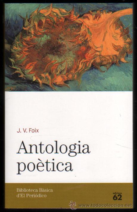 ANTOLOGIA POETICA - J.V.FOIX - EN CATALAN * (Libros de Segunda Mano (posteriores a 1936) - Literatura - Poesía)