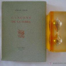 Libros de segunda mano: GUILLEM COLOM. CANÇONS DE LA TERRA. 1947. PAPEL DE HILO. BUENA EDICIÓN. Lote 50076957