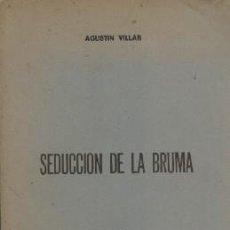 Libros de segunda mano: SEDUCCION DE LA BRUMA. VILLAR, AGUSTIN. A-POE-1315. Lote 50116730