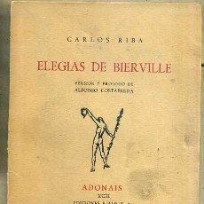 Libros de segunda mano: CARLOS RIBA : ELEGÍAS DE BIERVILLE (ADONAIS RIALP, 1953). Lote 50137765