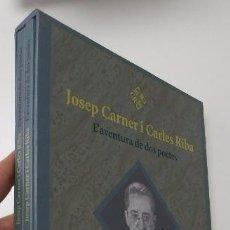 Libros de segunda mano: JOSEP CARNER I CARLES RIBA. L'AVENTURA DE DOS POETES. Lote 50182953
