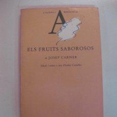 Libros de segunda mano: ELS FRUITS SABOROSOS - JOSEP CARNER - EDICIONS 62 . Lote 50190770
