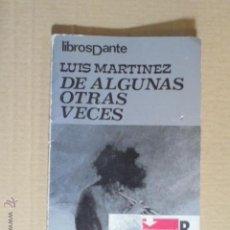 Libros de segunda mano: LUIS MARTINEZ - DE ALGUNAS OTRAS VECES - LIBROS DANTE 1975 - 1ª EDICION. Lote 50207723