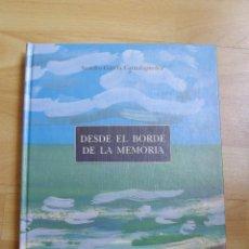 Libros de segunda mano: RARO LIBRO POESIA DESDE EL BORDE DE LA MEMORIA CANTALAPIEDRA HISTORIA SANTANDER JOSE HIERRO COSSIO. Lote 50230905