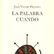Libros de segunda mano: LA PALABRA CUANDO. VICENTE PIQUERAS, JUAN. PO-353. Lote 171411188
