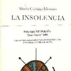 Libros de segunda mano: LA INSOLENCIA. MORANO, MARIA CRISTINA. PO-354. Lote 210738722