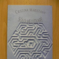 Libros de segunda mano: SOLO ME LLEVARE - CRISTINA MARISTANY , HUERGA Y FIERRO EDITORES. Lote 50266268