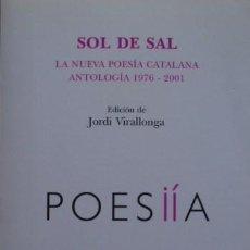 Libros de segunda mano: SOL DE SAL. LA NUEVA POESÍA CATALANA. ANTOLOGÍA 1976-2001 - EDICIÓN DE JORDI VIRALLONGA - DVD. Lote 50292413