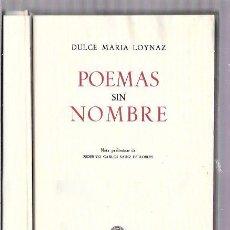 Libros de segunda mano: POEMAS SIN NOMBRE. DULCE MARIA LOYNAZ. AGUILAR, S.A. MADRID, 1953. 1ª EDICIÓN. . Lote 50315717