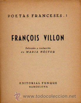 Libros de segunda mano: FRANÇOIS VILLON. POESÍA. SELECCIÓN Y TRADUCCIÓN DE MARÍA HÉCTOR. EDITORIAL YUNQUE. 1940 - Foto 2 - 50413146