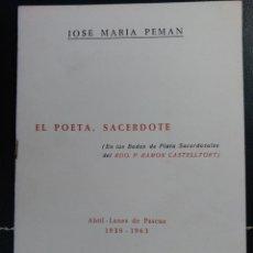 Libros de segunda mano: EL POETA, SACERDOTE. JOSÉ MARIA PEMÁN EN BODAS DE PLATA SACERDOTALES R.P. RAMÓN CASTELLTORT.IGUALADA. Lote 50437968