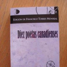 Libros de segunda mano: DIEZ POETAS CANADIENSES, EDICION DE FRANCISCO TORRES MONREAL. Lote 50799569