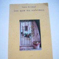 Libros de segunda mano: LOS QUE NO VOLVIMOS. - ARRABAL, INMA. HUERGA FIERRO POESIA XG7. Lote 50863728