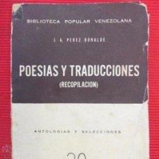 Libros de segunda mano: POESÍAS Y TRADUCCIONES (RECOPILACIÓN) - J. A. PEREZ BONALDE. Lote 50953294