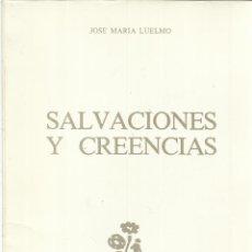 Libros de segunda mano: SALVACIONES Y CREENCIAS. JOSÉ Mª LUELMO. DEDICADO POR AUTOR. IMPR. ANDRÉS MARTÍN. VALLADOLID. 1985. Lote 50957423