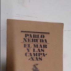 Libros de segunda mano: EL MAR Y LAS CAMPANAS DE PABLO NERUDA. Lote 50959649