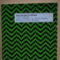 Libros de segunda mano: FRANCISCO PINO: VUELA PLUMA SEGUIDO DE VERSOS PARA DISTRAERME, (EDITORA NACIONAL, 1982). Lote 51063872