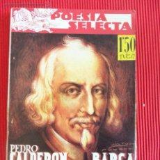 Libros de segunda mano: POESÍA SELECTA - PEDRO CALDERÓN DE LA BARCA. Lote 51098612