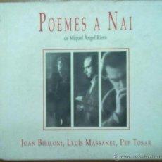 Libros de segunda mano: POEMAS A NAI MIQUEL ANGEL RIERA JOAN BIBILONI LLUIS MASSANET PEP TOSAR EDICION NUMERADA INCLUYE CD . Lote 51099204
