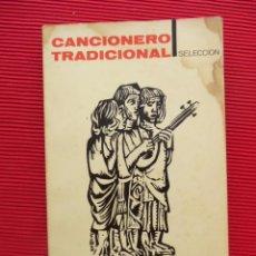 Libros de segunda mano: CANCIONERO TRADICIONAL - SELECCIÓN. Lote 51154867