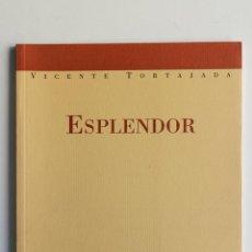 Libros de segunda mano: ESPLENDOR- VICENTE TORTAJADA. Lote 51165859