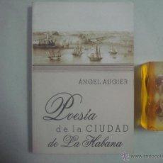 Libros de segunda mano: ANGEL AUGIER. POESIA DE LA CIUDAD DE LA HABANA. 2001. OBRA ILUSTRADA. FOLIO. Lote 51369595