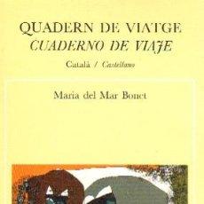 Livros em segunda mão: CUADERNO DE VIAJE. BONET, MARIA DEL MAR. PO-373. Lote 106052592