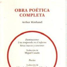 Libros de segunda mano: OBRA POETICA COMPLETA. RIMBAUD, ARTHUR. PO-374. Lote 180096738