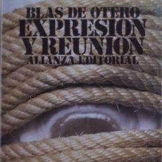 Libros de segunda mano: EXPRESIÓN Y REUNIÓN/BLAS DE OTERO - ALIANZA. Lote 51425652