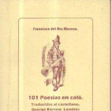 Libros de segunda mano: 101 POESÍAS EN CALÓ. FRANCISCO DEL RÍO MORENO. CÁTEDRA ITINERANTE DE FLAMENCOLOGÍA, [ESP / CALÓ]. Lote 51492824