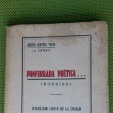Libros de segunda mano: PONFERRADA POÉTICA, ITINERARIO LÍRICO DE LA CIUDAD. Lote 51512274