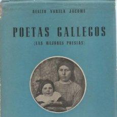 Libros de segunda mano: BENITO VARELA JÁCOME. POETAS GALLEGOS. (LAS MEJORES POESÍAS). RM71101.. Lote 51556502