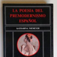 Libros de segunda mano: LA POESÍA DEL PREMODERNISMO ESPAÑOL - KATHARINA NIEMEYER - CSIC-. Lote 51580010