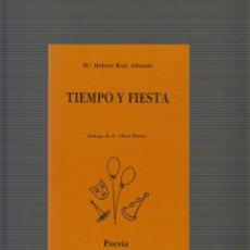 Libros de segunda mano: TIEMPO Y FIESTA. / Mª DOLORES RUIZ ALMAZAN. Lote 52128656